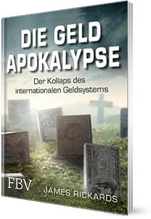 """Finanzbuch """"Die Geld Apokalypse – Der Kollaps des internationalen Geldsystems"""""""